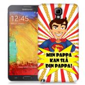Skal till Samsung Galaxy Note 3 Neo - Min pappa kan slå din pappa